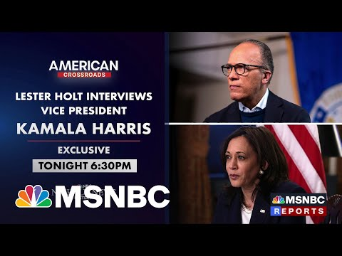 Preview: Lester Holt's Exclusive Interview With VP Kamala Harris