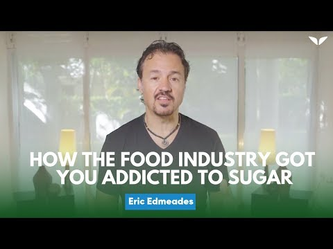 Here's How The Food Industry Got You Addicted To Sugar | Eric Edmeades