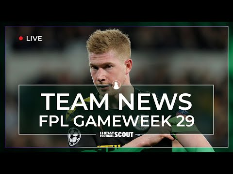 IS DE BRUYNE FIT? | FPL GW 29 TEAM NEWS - INJURIES AND LINEUPS | Fantasy Premier League Tips 19/20