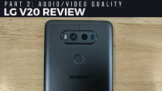 LG V20 Review Part 2: Audio & Video Quality