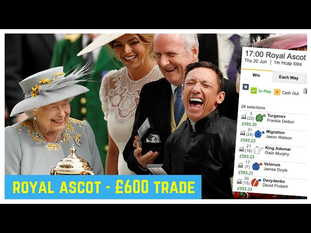 Betfair trading | Royal Ascot trade worth nearly £600 fully explained
