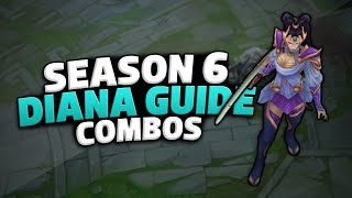 Diana Guide Season 6 | Combos (League of Legends)