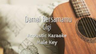 Damai Bersamamu - Gigi - Acoustic Karaoke (Male Key)