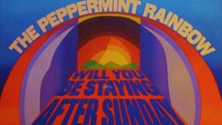 "The Peppermint Rainbow ""Will You Be Staying After Sunday"" 1969 FULL ALBUM"