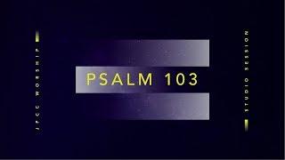 Psalm 103 (Official Lyric Video) - JPCC Worship