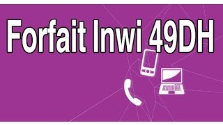 Forfait Inwi 49dh
