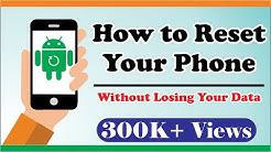 how to reset your phone without loss data ???