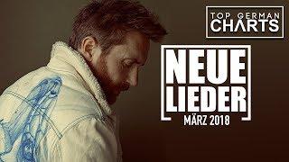 TOP 10 NEUE LIEDER MÄRZ 2018 | CHARTS MÄRZ 2018