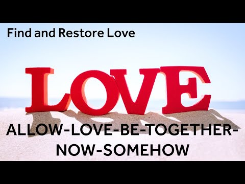 Switchwords - ALLOW-LOVE-BE-TOGETHER-NOW-SOMEHOW - Find and Restore Love