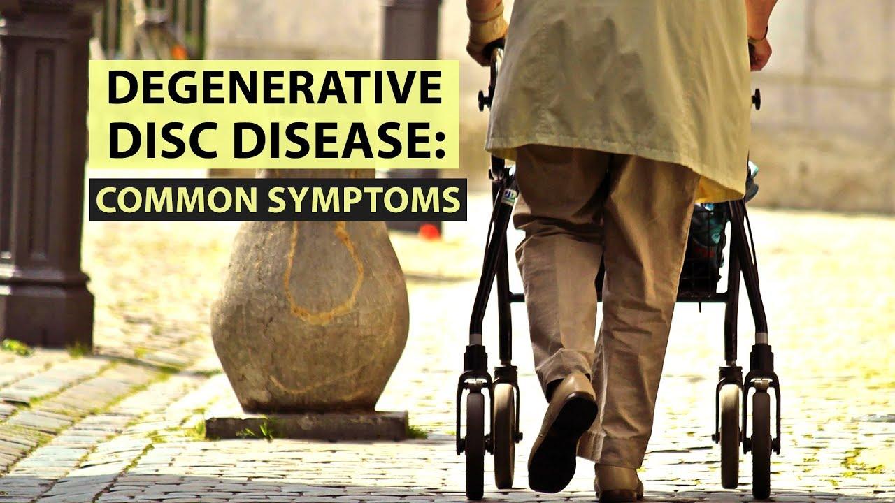 Degenerative Disc Disease: Common Symptoms