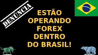 Estão operando Forex no Brasil!