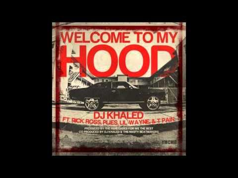 DJ Khaled feat Rick Ross, Plies, Lil Wayne & T-Pain - Welcome To My Hood