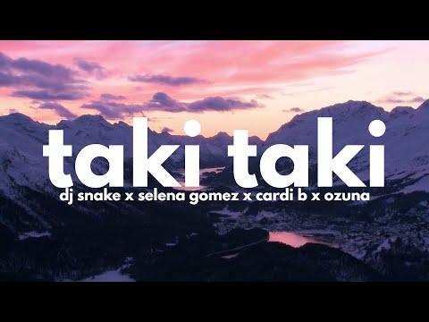 DJ Snake - Taki Taki (ft. Cardi B, Ozuna & Selena Gomez) (clean, Lyrics)