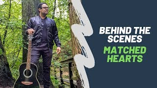 Behind The Scenes - MATCHED HEARTS