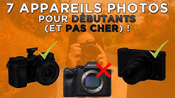 7 APPAREILS PHOTOS PAS CHER POUR DÉBUTANTS  !