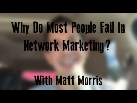 Why Do Most People Fail In Network Marketing?