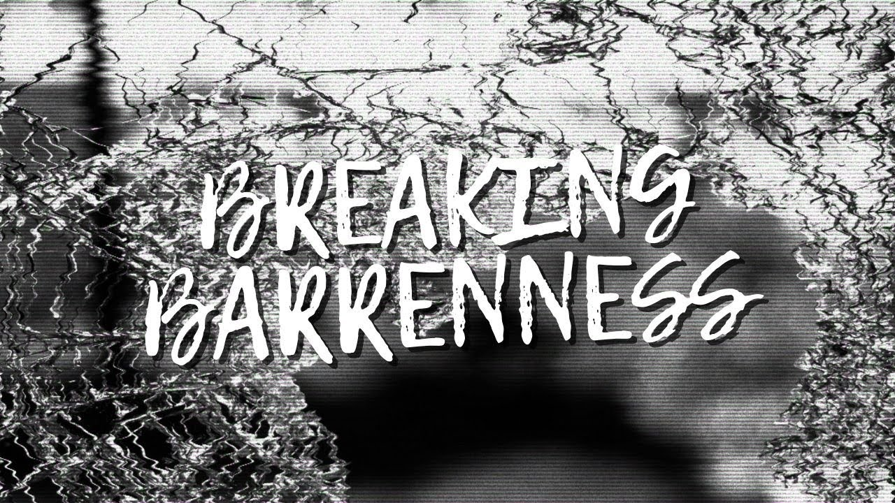 Chinese: Breaking Barrenness (June 21, 2020)