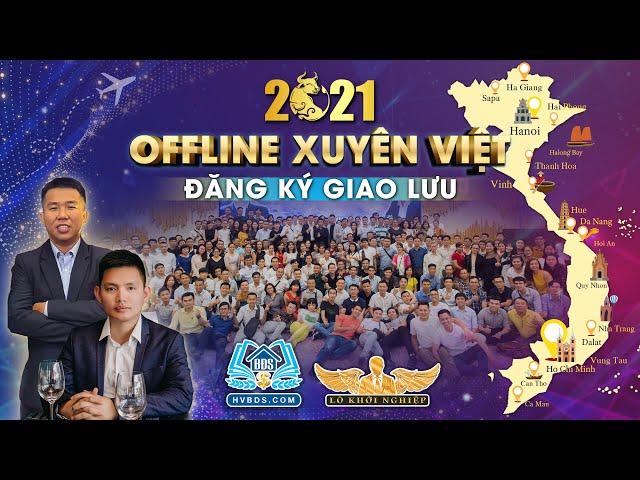 OFFLINE XUYÊN VIỆT 2021 HVBDS & LÒ KHỞI NGHIỆP