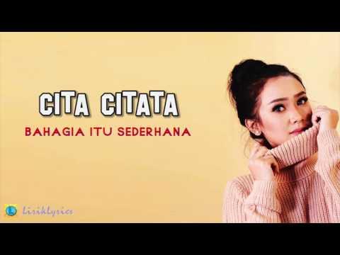 Cita Citata - Bahagia itu sederhana [Lirik Lyrics]