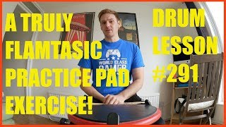 Practice Pad Exercise For Flams... It's Flamtastic! - Drum Lesson #291