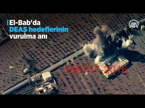 El Bab'da DEAŞ hedeflerinin vurulma anı