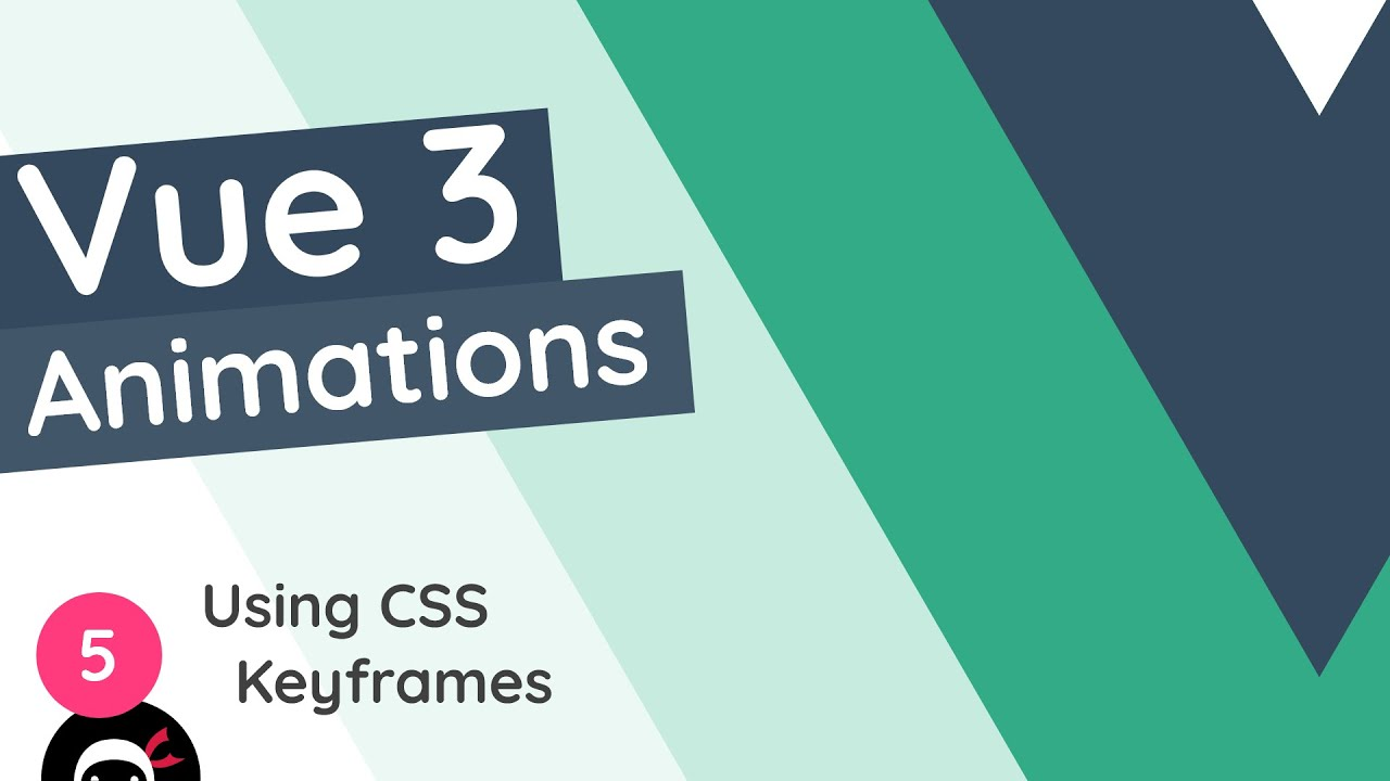 Vue 3 Animations Tutorial - Adding CSS Keyframes