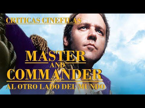 MASTER AND COMMANDER. AL OTRO LADO DEL MUNDO de Peter Weir (2004) crítica