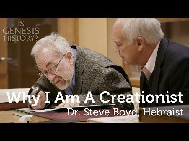 Why I am a Creationist - Dr. Steve Boyd