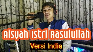 Aisyah Istri Rasulullah Versi India Wahyu Fen