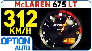 ★ 0 312 km h • mclaren 675lt option auto