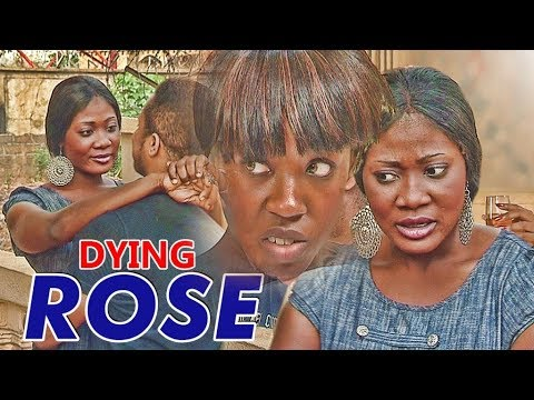 DYING ROSE 1 (MERCY JOHNSON) - NIGERIAN NOLLYWOOD MOVIES