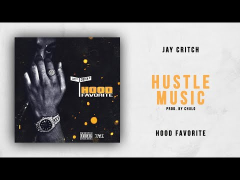 Jay Critch - Hustle Music (Hood Favorite)