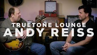 Andy Reiss | Truetone Lounge