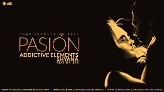 Addictive Elements & Shyana - Pasion (ft. Mr.Sax)