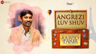 Angrezi Luv Shuv - The Extraordinary Journey Of The Fakir | Dhanush | Amit Trivedi & Jonita Gandhi