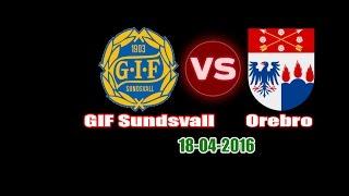 GIF Sundsvall vs Orebro SK full match