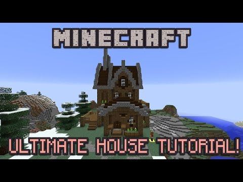 THE ULTIMATE MINECRAFT HOUSE TUTORIAL