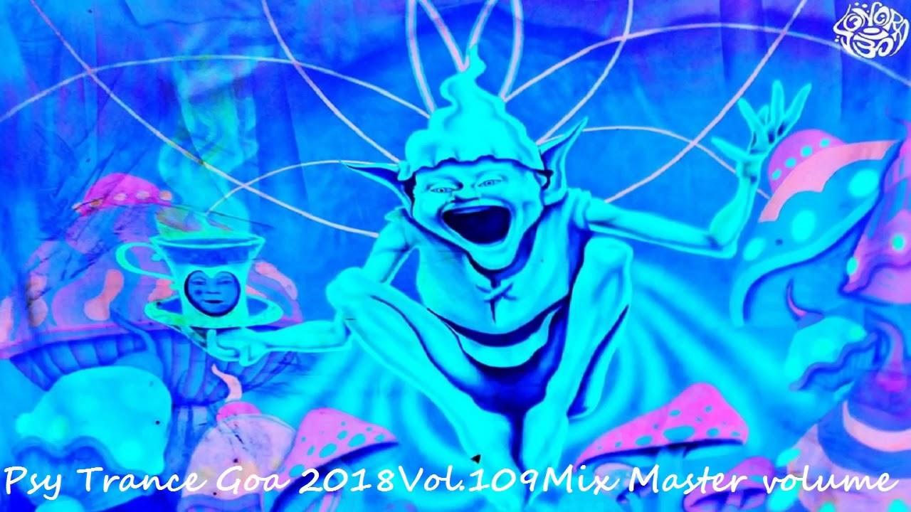 Download Psy Trance Goa 2018 Vol 109 Mix Master volume HD