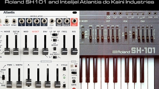 Roland SH101 and Intellijel Atlantis do Kaini Industries