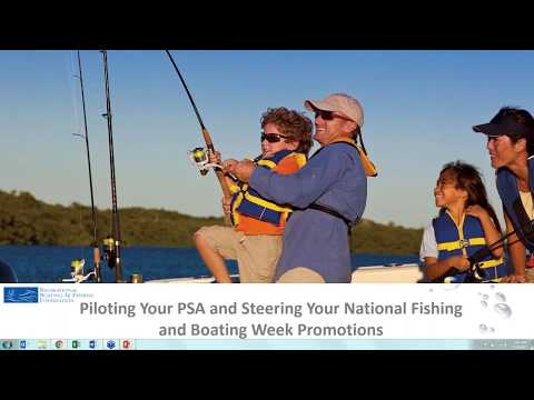 Webinar: Piloting Your PSA and Steering Your National Fishing and Boating Week Promotions
