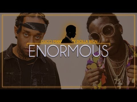 Gucci Mane - Enormous ft. Ty Dolla $ign...