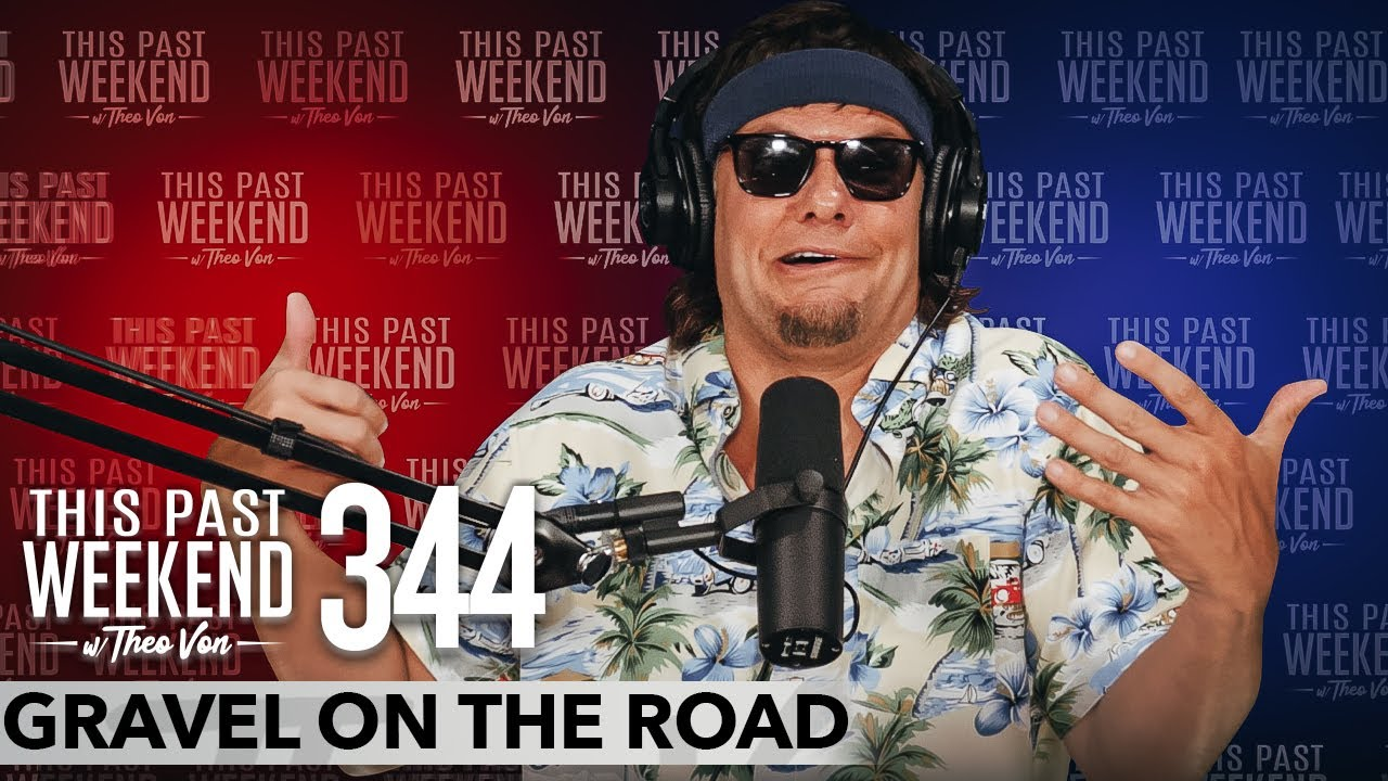 Download Gravel On The Road   This Past Weekend w/ Theo Von #344