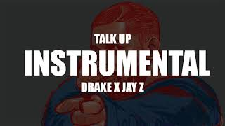 Drake x Jay Z - Talk Up [Instrumental BPM 140]