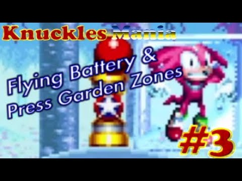 Knuckles Mania #3 - One Ring Bosses [Flying Battery & Press Garden Zones]