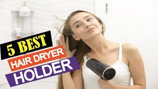 Best hair dryer holder Reviews 2019