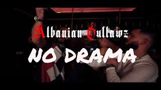 Albanian Outlawz - No drama  2018