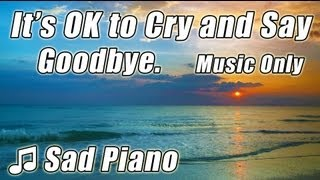 SAD SONGS PIANO Beautiful Instrumental Healing Music for Love & Loss Sad Song Calm Sentimental Relax