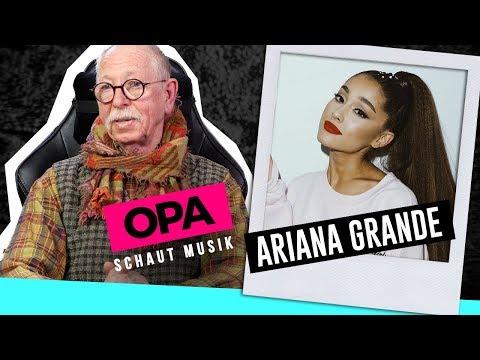 Opa schaut Musik - Ariana Grande
