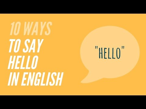 10 Ways to say Hello in English
