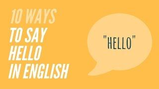 Hey 10 Ways to say Hello in English